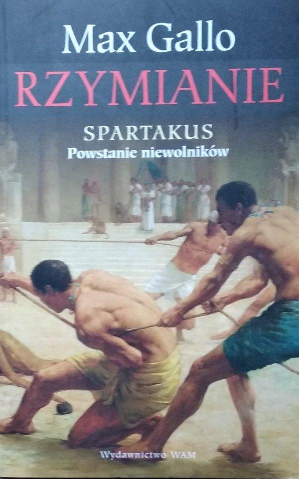 Max Gallo • Rzymianie Spartakus Powstanie niewolników