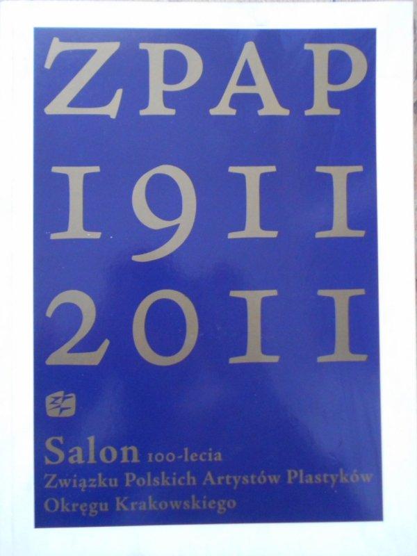 Salon 100-lecia Związku Polskich Artystów Plastyków Okręgu Krakowskiego • ZPAP 1911-2011
