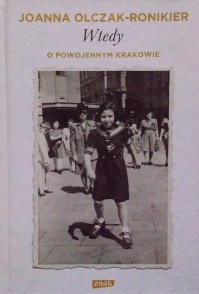 Joanna Olczak-Ronikier • Wtedy. O powojennym Krakowie