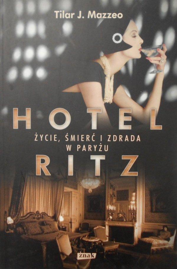 Tilar J. Mazzeo • Hotel Ritz