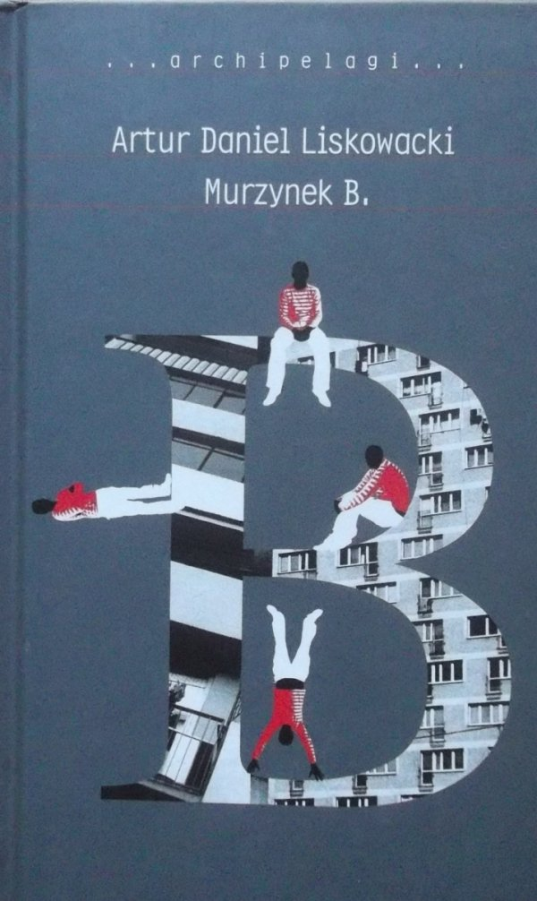 Artur Daniel Liskowiecki • Murzynek B.