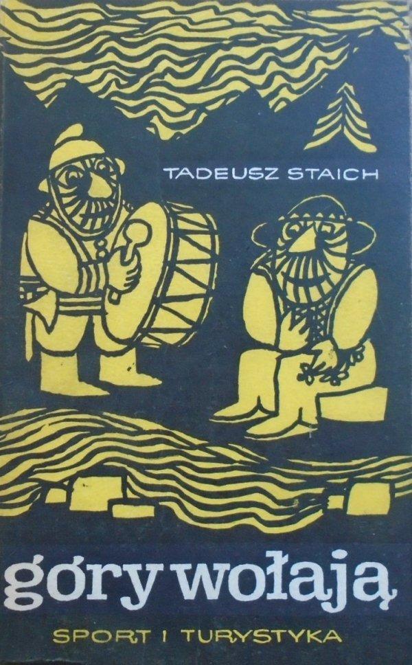 Tadeusz Staich • Góry wołają. Opowiadania przewodnickie