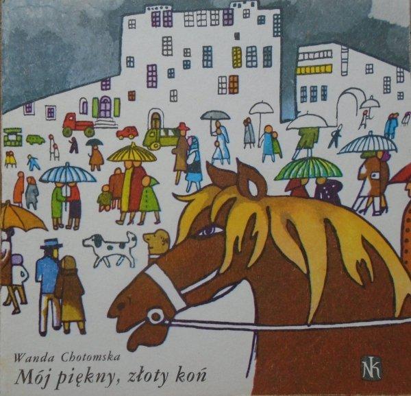 Wanda Chotomska • Mój piękny, złoty koń [Krystyna Witkowska] [Poczytaj mi mamo]