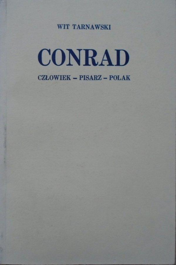 Wit Tarnawski • Conrad. Człowiek - pisarz - Polak