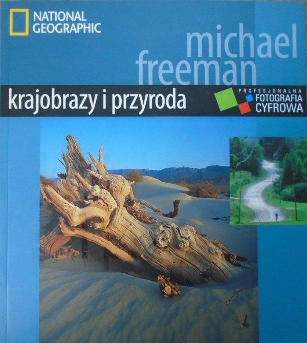 Michael Freeman • Profesjonalna fotografia cyfrowa. Krajobrazy i przyroda