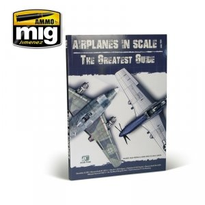 AMMO of Mig Jimenez EURO0001 AIRPLANES IN SCALE: THE GREATEST GUIDE (English Version)