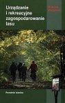 Urządzanie i rekreacyjne zagospodarowanie lasu Poradnik leśnika