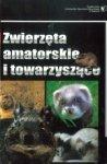 Zwierzęta amatorskie i towarzyszące