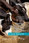 Choroby metaboliczne i niedobory mineralne u krów mlecznych