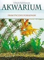 Akwarium praktyczny poradnik /Świat książki