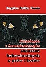 Fizjologia i farmakoterapia zaburzeń behawioralnych u psów i kot