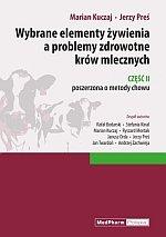 Wybrane elementy żywienia a problemy zdrowotne krów mlecznych Część II poszerzona o metody chowu