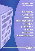 Przykłady rozwiązań płaskich izostatycznych ustrojów prętowych metodą statyczną i kinematyczną