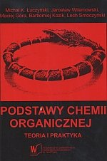 Podstawy chemii organicznej Teoria i praktyka