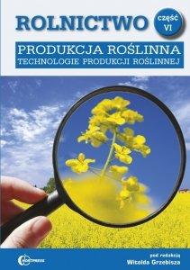 Rolnictwo część 6 Produkcja roślinna Technologie produkcji roślinnej