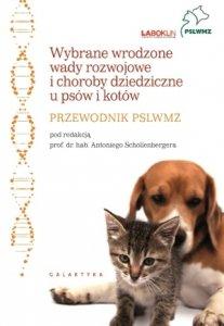 Wybrane wrodzone wady i choroby dziedziczne u psów i kotów. Przewodnik PSLWMZ
