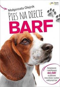 Pies na diecie BARF Komponowanie i modyfikowanie diety BARF na podstawie stanu zdrowia i wyników analitycznych psa