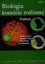 Biologia komórki roślinnej tom 2 Funkcja