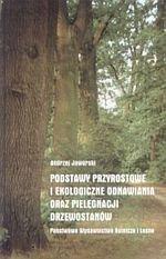 Podstawy przyrostowe i ekologiczne odnawiania i pielęgnacji drzewostanów