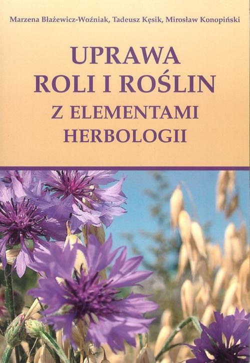 Uprawa roli i roślin z elementami herbologii
