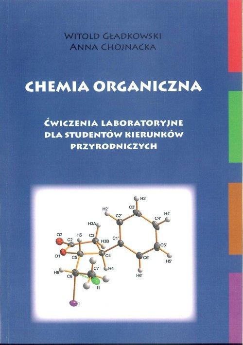 Chemia organiczna ćwiczenia laboratoryjne dla studentów kierunków przyrodniczych