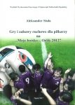 Gry i zabawy ruchowe dla piłkarzy na Moje boisko Orlik 2012