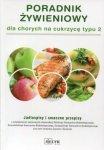 Poradnik żywieniowy dla chorych na cukrzycę typu 2 Jadłospisy i smaczne przepisy