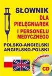 Słownik dla pielęgniarek i personelu medycznego polsko-angielski angielsko-polski + CD
