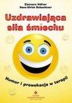 Uzdrawiająca siła śmiechu Humor i prowokacja w terapii