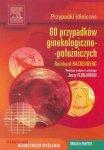 80 przypadków ginekologiczno-położniczych Seria Przypadki Kliniczne
