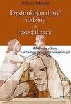 Dysfunkcjonalność rodziny a resocjalizacja Wybrane teksty z socj