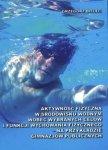 Aktywność fizyczna w środowisku wodnym wobec wybr. celów