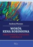 Wokół Kena Robinsona Kreatywnego myślenia o edukacji