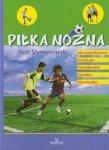 Piłka nożna Jak zostać Mistrzem Zasady gry Triki piłkarskie Transfery Historia piłki