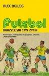Futebol Brazylijski styl życia
