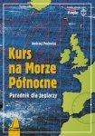 Kurs na Morze Północne i północno-wschodni Atlantyk Poradnik...