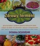 Zdrowy ferment Jak przyrządzać i podawać pyszne probiotyczne dania