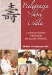 Pielęgnacja Skóry i ciała z wykorzystaniem tradycyjnej medycyny chińskiej