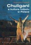 Chuligani a kultura futbolu w Polsce