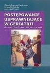 Postępowanie usprawniające w geriatrii Podstawy wskazania przeciwwskazania
