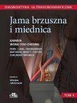Diagnostyka ultrasonograficzna Jama brzuszna i miednica Tom 3