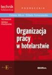 Organizacja pracy w hotelarstwie Podręcznik Technikum Szkoła policealna