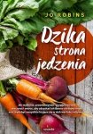 Dzika strona jedzenia Jak wybierać przechowywać i przygotowywać warzywa i owoce aby odzyskać ich dawno utracony smak ora