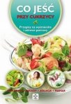 Co jeść przy cukrzycy Przepisy na wyśmienite i zdrowe potrawy