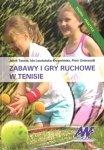 Zabawy i gry ruchowe w tenisie