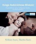 Księga Rodzicielstwa Bliskości Przewodnik po opiece i pielęgnacji dziecka od chwili narodzin