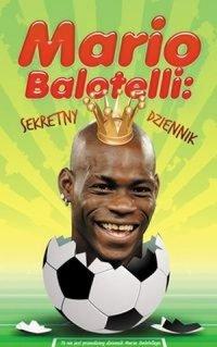 Mario Balotelli sekretny dziennik