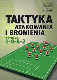 Taktyka atakowania i bronienia w systemie 1-4-4-2