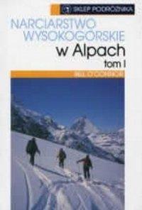 Narciarstwo wysokogórskie w Alpach tom 1