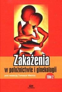 Zakażenia w położnictwie i ginekologii tom 2